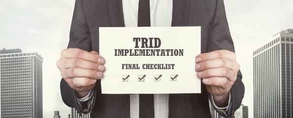 Final checklist for TRID implementation